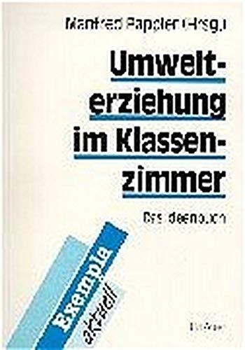 Umwelterziehung im Klassenzimmer : das Ideenbuch.: Pappler, Manfred und