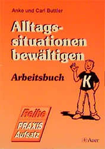 Alltagssituationen bewältigen. Schülerarbeitsbuch - Carl Buttler Anke Buttler