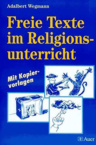 9783403026518: Freie Texte im Religionsunterricht. Mit Kopiervorlagen. (Lernmaterialien)