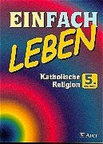 9783403026532: Einfach Leben. Unterrichtswerk für den katholischen Religionsunterricht: EinFACH Leben, 5. Jahrgangsstufe