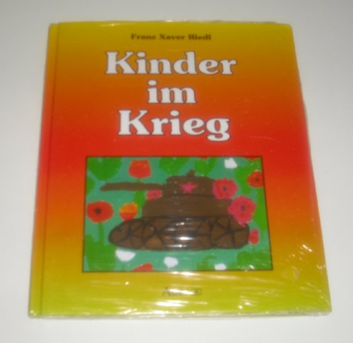 Kinder im Krieg: Franz X. Riedl
