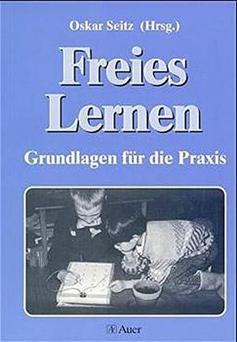 9783403027409: Freies Lernen, Grundlagen für die Praxis by Seitz, Oskar; Breslauer, Klaus; H...