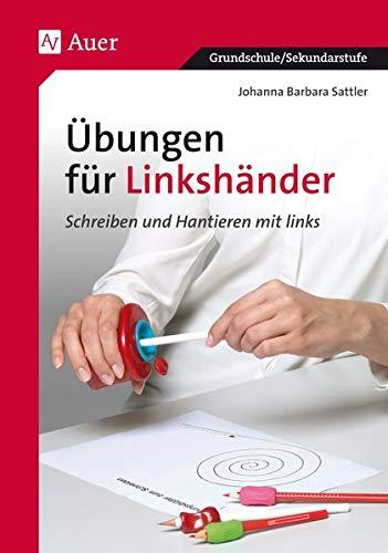 9783403027782: Übungen für Linkshänder: Schreiben und Hantieren mit links, Mit Kopiervorlagen (1. bis 4. Klasse)