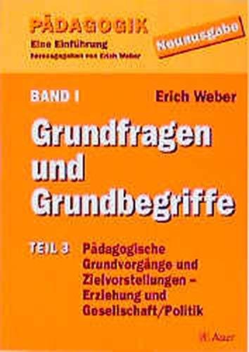 9783403028871: Pädagogik - Eine Einführung - Neuausgabe: Pädagogik, 3 Bde. in 5 Tl.-Bdn., Bd.1/3, Grundfragen und Grundbegriffe
