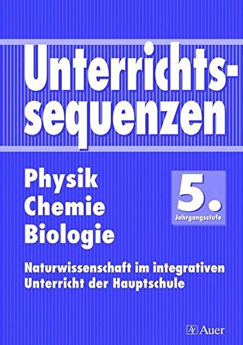 Unterrichtssequenzen Physik / Chemie / Biologie. 5. Jahrgangsstufe. RSR: Unterrichtsvorschläge mit ...