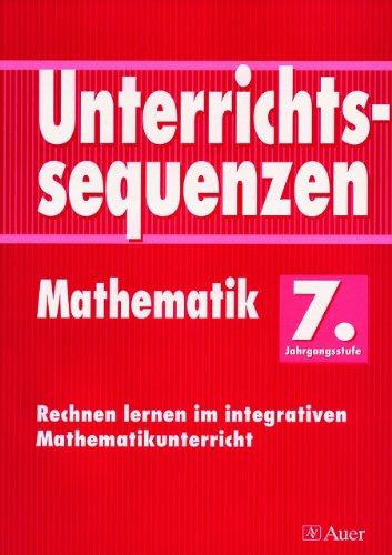 9783403029663: Unterrichtssequenzen Mathematik. 7. Jahrgangsstufe: Rechnen lernen im integrativen Mathematikunterricht