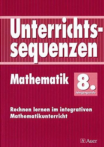 9783403029670: Unterrichtssequenzen Mathematik. 8. Jahrgangsstufe: Rechnen lernen im integrativen Mathematikunterricht