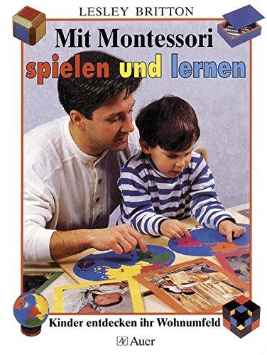9783403030980: Mit Montessori spielen und lernen: Kinder entdecken ihr Wohnumfeld