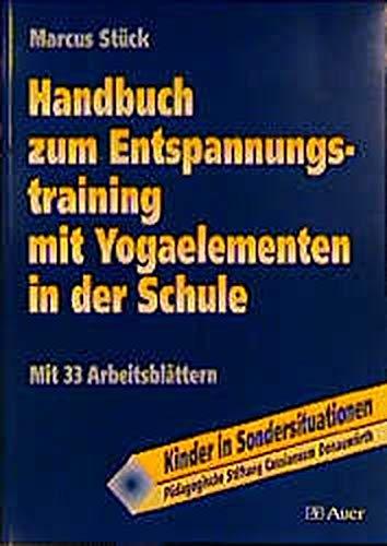 9783403031062: Handbuch zum Entspannungstraining mit Yogaelementen in der Schule.