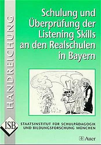 Schulung und überprüfung der Listening Skills an den Realschulen in Bayern, m. CD-Audio