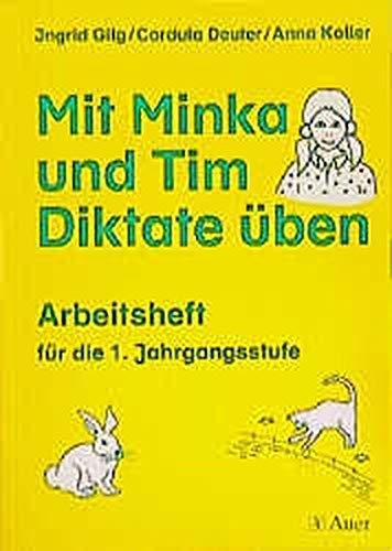 Mit Minka und Tim Diktate üben: Arbeitsheft für die 1. Jahrgangsstufe - Gilg Ingrid, Deuter Cordula