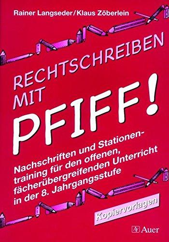 9783403031857: Rechtschreiben mit Pfiff! 8. Jahrgangsstufe. Kopiervorlagen: Nachschriften und Stationentraining für den offenen, fächerübergreifenden Unterricht in der 8. Jahrgangsstufe