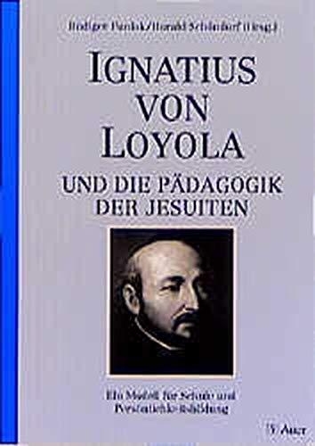 9783403032250: Ignatius von Loyola und die Pädagogik der Jesuiten. Ein Modell für Schule und Persönlichkeitsbildung.