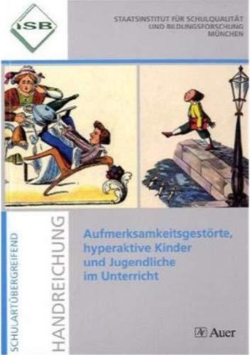Aufmerksamkeitsgestörte, hyperaktive Kinder und Jugendliche im Unterricht: Imhof, Margarete, Skrodzki,