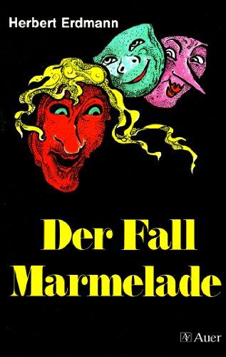 Der Fall Marmelade: Lesealter ab 10 Jahren - Erdmann, Herbert