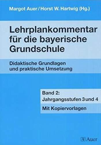 9783403033639: Lehrplankommentar für die bayerische Grundschule, Bd.2, 3. und 4. Jahrgangsstufe