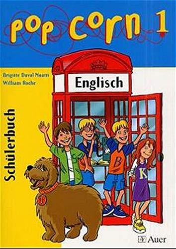 Popcorn. Ein Englischlehrwerk für die Grundschule in zwei Teilen: Popcorn, Bd.1, Schülerbuch - Duval-Moatti, Brigitte und William Roche