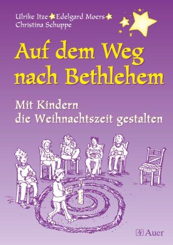 9783403034452: Auf dem Weg nach Bethlehem. Mit Kindern die Weihnachtszeit gestalten. (Lernmaterialien)