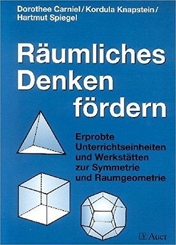 9783403035145: Räumliches Denken fördern: Erprobte Unterrichtseinheiten und Werkstätten zur Symmetrie und Raumgeometrie
