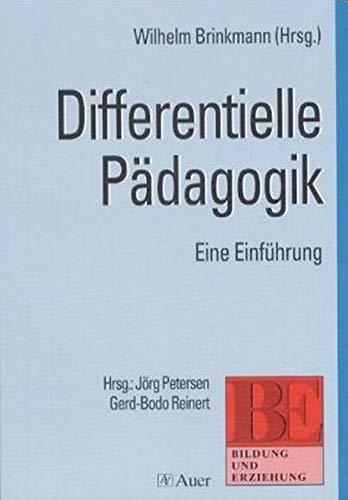 Differentielle Pädagogik: Eine Einführung: Brinkmann, Wilhelm