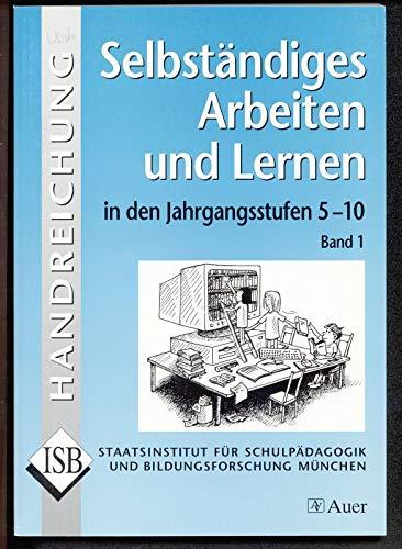 Selbstständiges Arbeiten und Lernen in den Jahrgangsstufen 5-10: Band 1.
