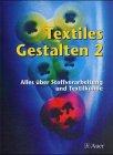 9783403038207: Textiles Gestalten, Bd.2 : Alles Stoffverarbeitung und Textilkunde