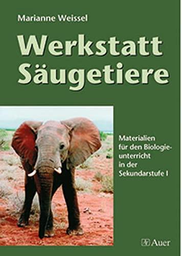 9783403038474: Werkstatt Säugetiere: Materialien für den Biologieunterricht in der Sekundarstufe 1