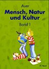 Auer Mensch, Natur und Kultur, Bd 1: Schulbuch - Ritter Helga, Kiesel Manfred, Lüftner Levin, Ritter Helga, Schlesiger-Imbery Gabriela, Schrenk Marcus, Sgries Mirjam, Leonhardt Bianka