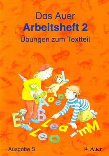 Die Auer Fibel - Ausgabe S. Das Auer Arbeitsheft 2. Baden Württemberg: Übungen zum Textteil - Kerstin Berktold; Sabine Hoyer; Edeltraud Röbe; Heinrich Röbe
