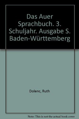 Das Auer Sprachbuch. 3. Schuljahr. Ausgabe S.: Ruth Dolenc; Christel