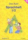 Das Auer Sprachheft 1./2. Schuljahr. Sprachheft. Ausgabe: Ruth Dolenc; Christel