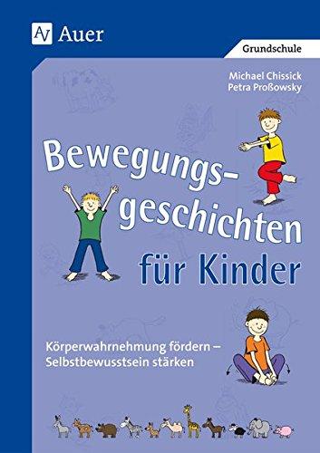 9783403040361: Bewegungsgeschichten für Kinder: Körperwahrnehmung fördern - Selbstbewusstsein stärken