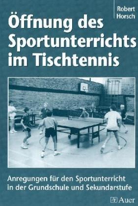 9783403041467: Öffnung des Sportunterrichts im Tischtennis