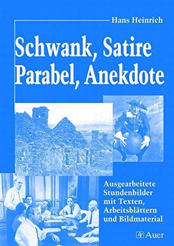 9783403042716: Schwank, Satire, Parabel, Anekdote: Ausgearbeitete Stundenbilder mit Texten, Arbeitsblättern und Bildmaterial