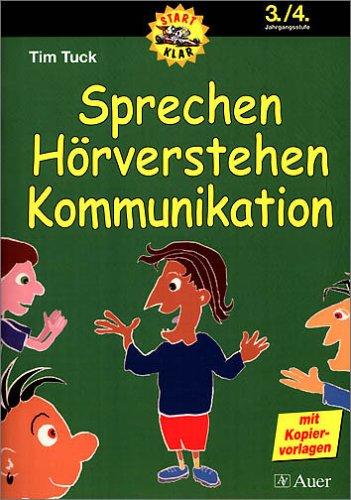 Sprechen, Hörverstehen, Kommunikation: Ein Trainingsprogramm zum Ausbau: Tuck, Tim: