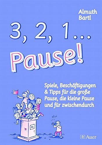 9783403043478: 3, 2, 1... Pause!: Spiele, Beschäftigungen & Tipps für die große Pause, die kleine Pause und zwischendurch