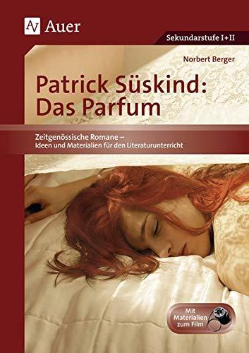 9783403043508: Patrick Süskind: Das Parfum: Unterrichtshilfe mit Kopiervorlagen für die Sekundarstufe II (5. bis 13. Klasse)