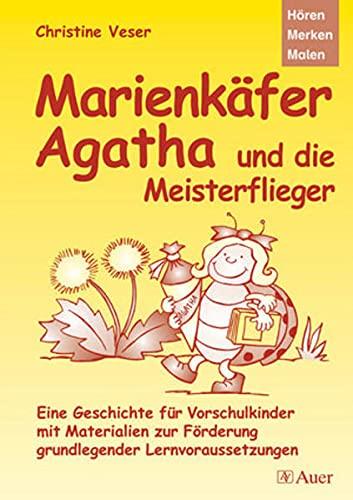 9783403043621: Marienkäfer Agatha und die Meisterflieger: Eine Geschichte für Vorschulkinder mit Materialien zur Förderung grundlegender Lernvoraussetzungen