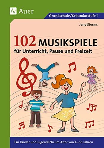 9783403043973: 102 Musikspiele für Unterricht, Pause und Freizeit