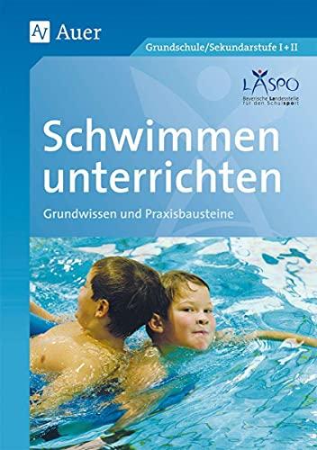 9783403044031: Schwimmen unterrichten: Grundwissen und Praxisbausteine (1. bis 10. Klasse)