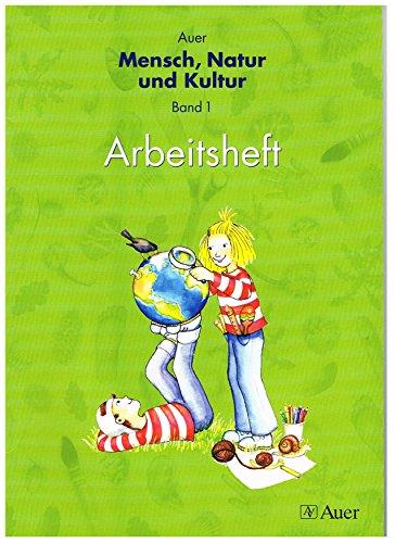 Auer Mensch, Natur und Kultur 1. Arbeitsheft. Ausgabe für Baden-Württemberg: 1. Schuljahr