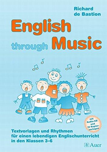 9783403044345: English through Music: Textvorlagen und Rhythmen f�r einen lebendigen Englischunterricht in den Klassen 3-6