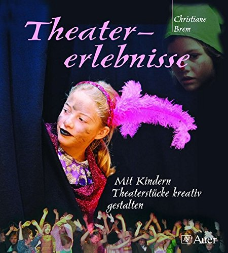 9783403044604: Theatererlebnisse: Mit Kindern Theaterst�cke kreativ gestalten
