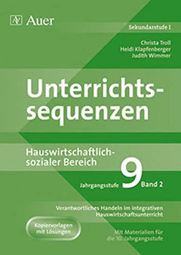 9783403044796: Unterrichtssequenzen Hauswirtschaftlich-sozialer Bereich. 9. Jahrgangsstufe: Verantwortliches Handeln im integrativen Hauswirtschaftsunterricht. Mit Materialien für die 10. Jahrgangsstufe. Band 2