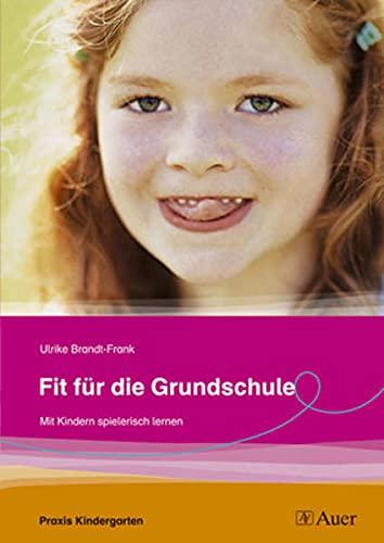 9783403045076: Fit für die Grundschule: Mit Kindern spielend lernen, Reihe: Praxis Kindergarten (1. Klasse/Vorschule)