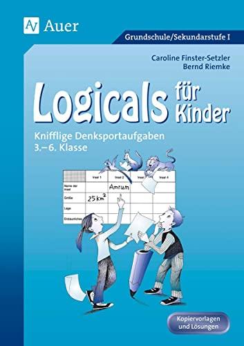 9783403045557: Logicals für Kinder: Knifflige Denksportaufgaben 3. - 6. Klasse