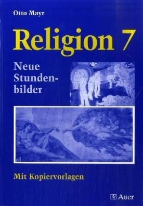9783403046097: Religion 7. Neue Stundenbilder: Mit Kopiervorlagen