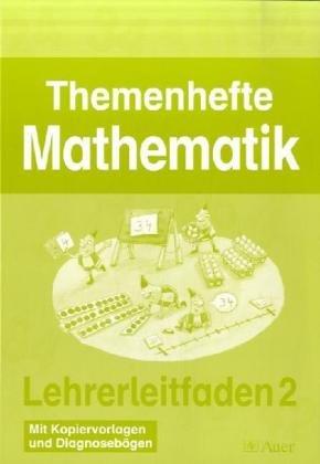 Themenhefte Mathematik, 1./2. Klasse, Teil 2 - Sammelwerk. Hefte 7-12/Der Lehrerleitfaden: Mit Kopiervorlagen und Diagnosebögen