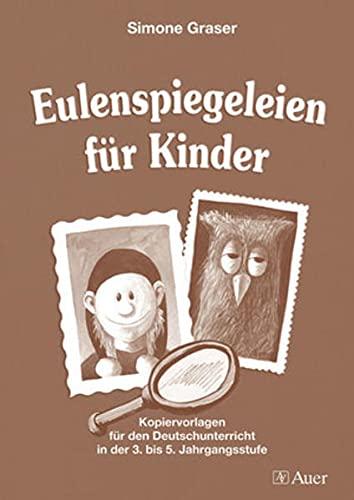 9783403046448: Eulenspiegeleien für Kinder: Kopiervorlagen für den Deutschunterricht in der 3. bis 5. Jahrgangsstufe