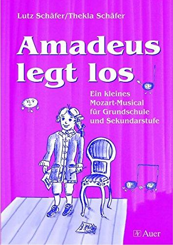 9783403046523: Amadeus legt los: Ein kleines Mozart-Musical für Grundschule und Sekundarstufe